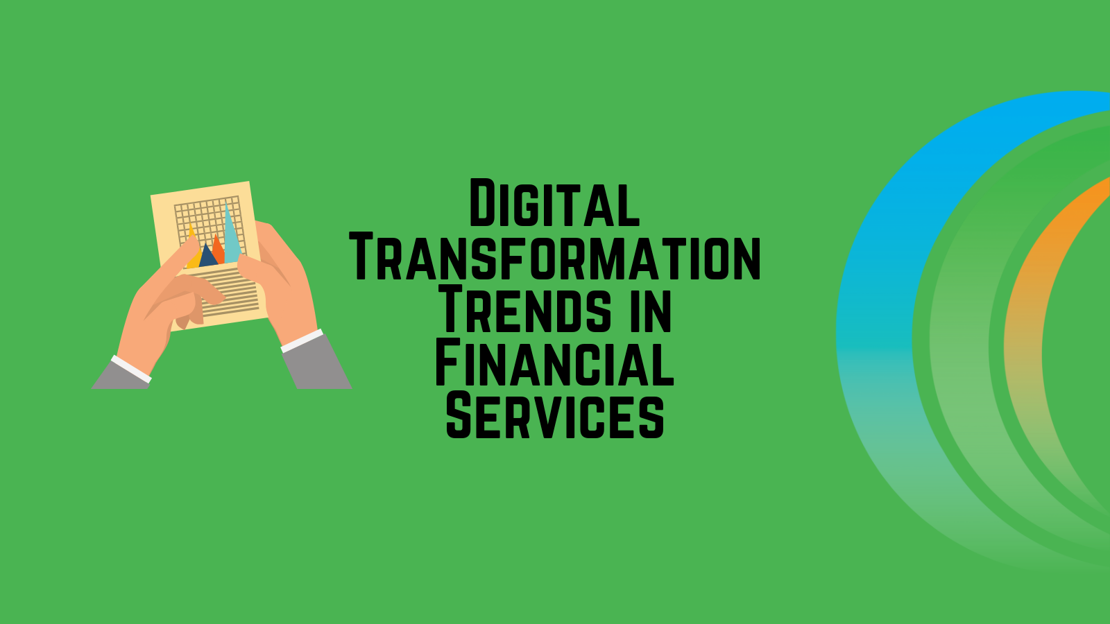 Top 7 Digital Transformation Trends In Financial Services For 2020 Thumbnail